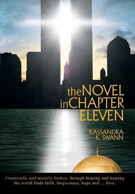 The Novel in Chapter Eleven by Kassandra K Swann
