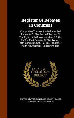 Register of Debates in Congress by United States Congress