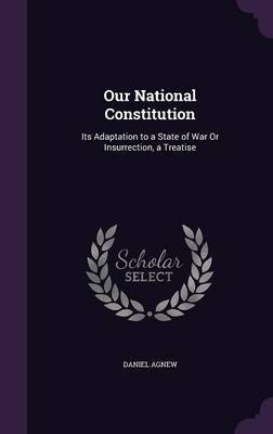 Our National Constitution by Daniel Agnew image
