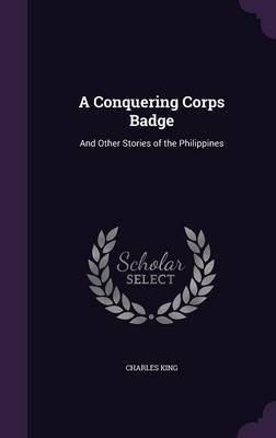 A Conquering Corps Badge by Charles King