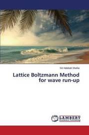 Lattice Boltzmann Method for Wave Run-Up by Shafiai Siti Habibah