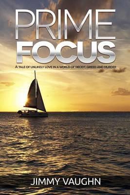 Prime Focus by Jimmy Vaughn