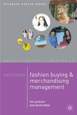 Mastering Fashion Buying and Merchandising Management by Tim Jackson image