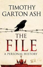 The File by Timothy Garton Ash