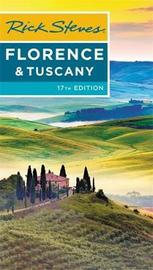 Rick Steves Florence & Tuscany (Seventeenth Edition) by Rick Steves