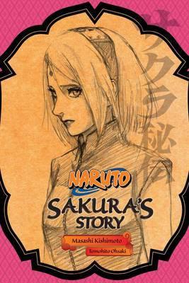 Naruto: Sakura's Story by Tomohito Ohsaki