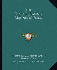 The Tesla Rotating Magnetic Field by Nikola Tesla