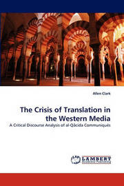 The Crisis of Translation in the Western Media by Allen Clark