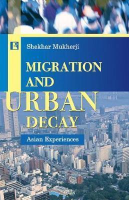 Migration and Urban Decay by Shekbar Mukherji image