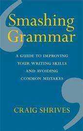 Smashing Grammar by Craig Shrives