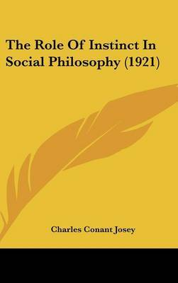 The Role of Instinct in Social Philosophy (1921) by Charles Conant Josey image