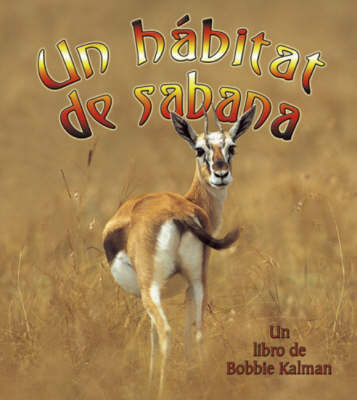 Un Habitat de Sabana by Bobbie Kalman
