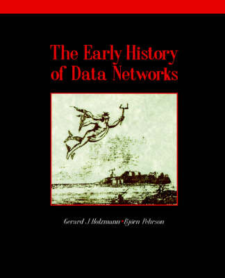 The Early History of Data Networks by Gerard J. Holzmann