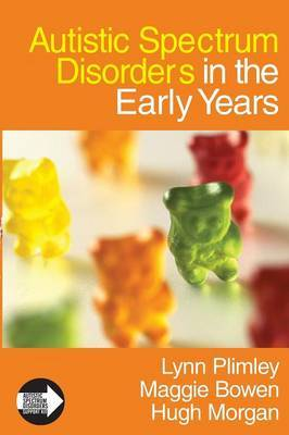 Autistic Spectrum Disorders in the Early Years by Lynn Plimley image