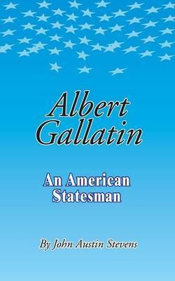 Albert Gallatin by John Austin Stevens image