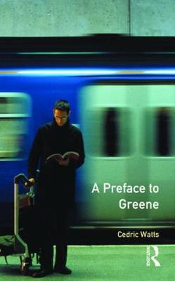 A Preface to Greene by Cedric Watts
