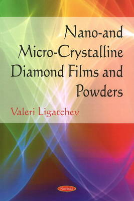 Nano- & Micro-crystalline Diamond Films & Powders by Valeri Ligatchev image