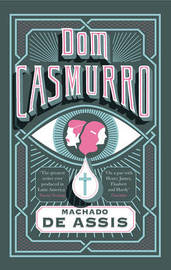 Dom Casmurro by Elizabeth Hardwick