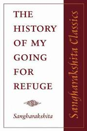 The History of My Going for Refuge by Sangharakshita image