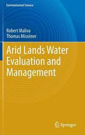 Arid Lands Water Evaluation and Management by Robert G Maliva