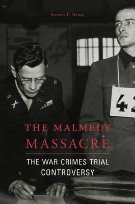 The Malmedy Massacre by Steven P. Remy
