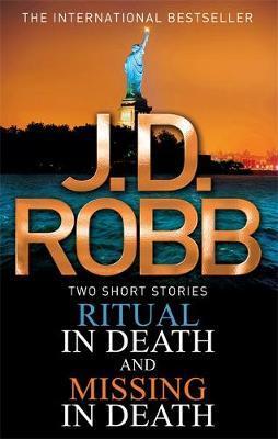 Ritual in Death / Missing in Death (In Death #33 & #36, Novellas) by J.D Robb