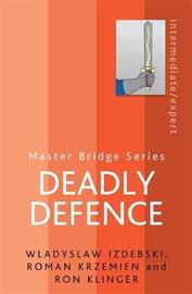 Deadly Defence by Wladyslaw Izdebski