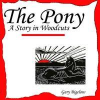 The Pony by Gary Bigelow