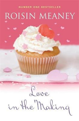 Love in the Making by Roisin Meaney image