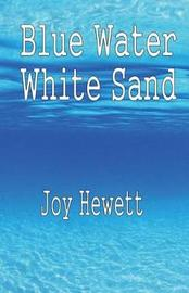 Blue Water White Sand by MS Joy Hewett image