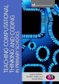 Teaching Computational Thinking and Coding in Primary Schools by David Morris