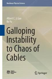 Galloping Instability to Chaos of Cables by Albert C.J. Luo