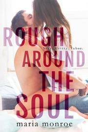 Rough Around the Soul by Maria Monroe image