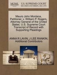 Mauro John Montana, Petitioner, V. William P. Rogers, Attorney General of the United States. U.S. Supreme Court Transcript of Record with Supporting Pleadings by Anna R Lavin