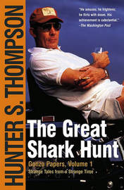 The Great Shark Hunt by Hunter S Thompson