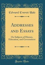 Addresses and Essays by Edward Everett Hale image