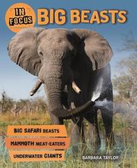 In Focus: Big Beasts by Barbara Taylor