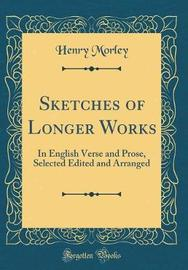 Sketches of Longer Works by Henry Morley image