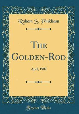 The Golden-Rod by Robert S Pinkham image