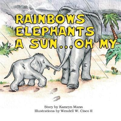 Rainbows, Elephants, a Sun . . . oh My! by Kamryn Mann image