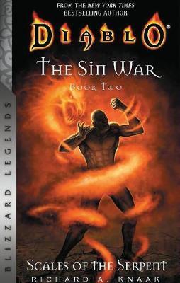 Diablo: The Sin War, Book Two: Scales of the Serpent - Blizzard Legends by Richard A Knaak