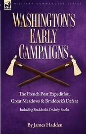 Washington's Early Campaigns by James Hadden image
