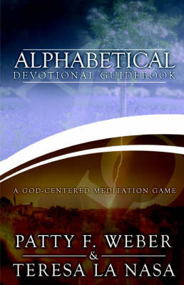 Alphabetical Devotional Guidebook by Patty, F. Weber