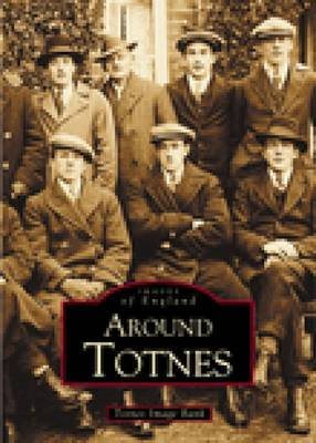 Around Totnes by Barry Weeks