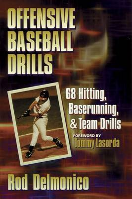 Offensive Baseball Drills by Rod Delmonico