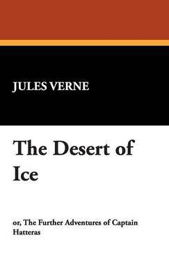The Desert of Ice by Jules Verne