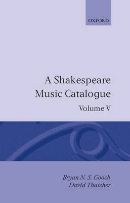 A Shakespeare Music Catalogue: Volume V by Bryan N.S. Gooch image