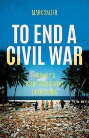 To End a Civil War by Mark Salter