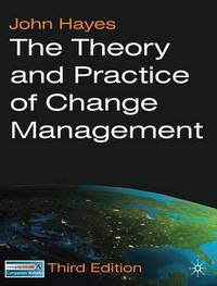 The Theory and Practice of Change Management by John Hayes image