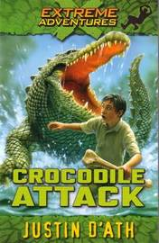 Crocodile Attack: Extreme Adventure by Justin D'Ath image